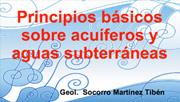 View the Course Information Principios básicos sobre acuíferos y aguas subterráneas.